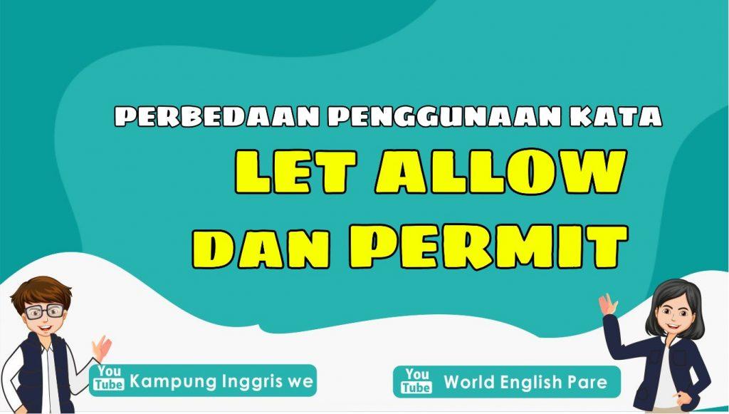 Let, Allow dan Permit, Tiga Kata Dengan Arti Serupa Tetapi Berbeda Penggunaannya
