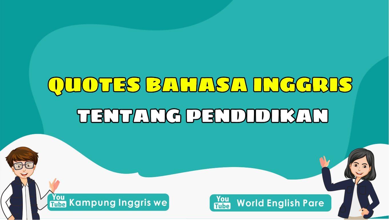 Selamat Hari Pendidikan Nasional! Berikut Quotes Bahasa Inggris Tentang Pendidikan Paling Populer, Cek Yuk!